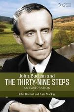 John Buchan and the Thirty-nine Steps : an Exploration - John Burnett