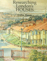 Researching London's Houses : An Archives Guide - Colin Thom