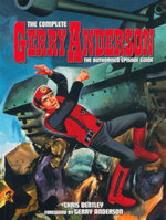 The Complete Gerry Anderson : The Authorised Episode Guide - Chris Bentley