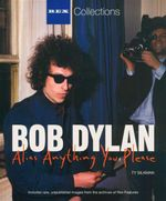 Bob Dylan : Alias Anything You Please : Rex Collections