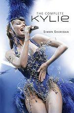The Complete Kylie Minogue - Simon Sheridan
