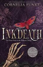 Inkdeath : Inkheart Trilogy : Book 3 - Cornelia Funke