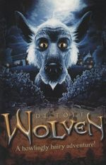 Wolven : A Howlingly Hairy Adventure! - Di Toft