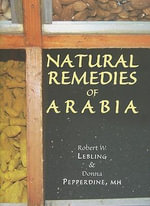 Natural Remedies of Arabia - Robert Lebling