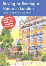 Buying or Renting a Home in London : A Survival Handbook - David Hampshire