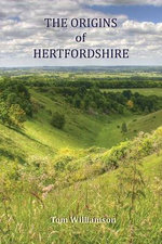 The Origins of Hertfordshire - Tom Williamson