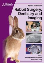 BSAVA Manual of Rabbit Imaging, Surgery and Dentistry - Frances Harcourt-Brown