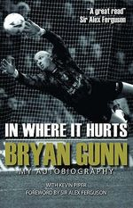 In Where it Hurts : My Autobiography - Bryan Gunn
