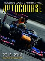 Autocourse 2012 : The World's Leading Grand Prix Annual - Alan Henry