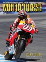 Motocourse 2013/14 : The World's Leading Grand Prix & Superbike Annual - Michael Scott