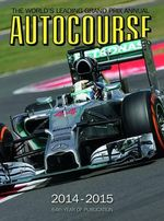 Autocourse Annual 2014 : The World's Leading Grand Prix Annual - Tony Dodgins