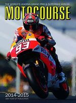 Motocourse Annual 2014 : The World's Leading Grand Prix & Superbike Annual - Michael Scott