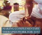 Making Complementary Therapies Work for You - Gaye Mack