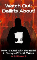 Watch Out : Bailiffs About - G, D Silvester