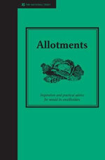 Allotments : A Practical Guide to Growing Your Own Fruit and Vegetables - Jane Eastoe