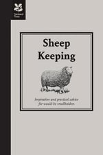 Sheep Keeping : Inspiration and Practical Advice for Would-be Smallholders - Richard Spencer