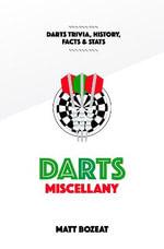 Darts Miscellany : History, Trivia, Facts & Stats from the World of Darts - Matt Bozeat