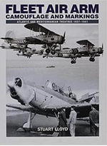 Fleet Air Arm : Camouflage and Markings 1937 - 1941 - Stuart Lloyd