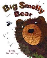 Big Smelly Bear - Britta Teckentrup