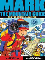 Mark the Mountain Guide and the Compass Adventure - Mark Seaton