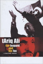 The Leopard and the Fox : A Pakistani Tragedy - Tariq Ali
