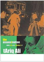 The Assassination : Who Killed Indira G? - Tariq Ali