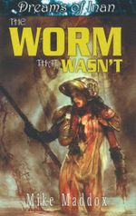 Dreams of Inan : The Worm That Wasn't : Dreams of Inan - Mike Maddox