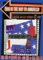 This is the Way to Amarillo : A Musical Odyssey Across the USA - George Miller