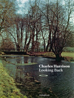 Looking Back : Charles Harrison - Dr Charles Harrison