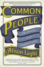 Common People : The History of an English Family - Alison Light