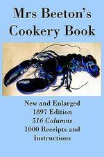 Mrs Beeton's Cookery Book - Diamond Jubilee Edition - Mrs, Isabella Beeton