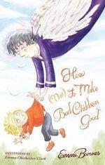 How (Not) to Make Bad Children Good - Emma Barnes
