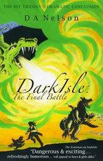 Darkisle : The Final Battle - D. A. Nelson