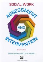 Social Work Assessment and Intervention : Second Edition - Steven Walker