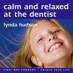 Calm and Relaxed at the Dentist - Lynda Hudson