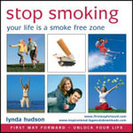 Stop Smoking : Your Life is a Smoke Free Zone - Lynda Hudson