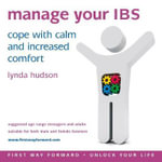 Manage Your IBS : Cope with Calm and Increased Comfort - Lynda Hudson