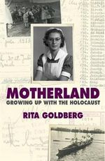 Motherland : Growing Up with the Holocaust - Rita Goldberg