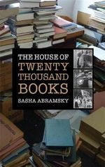 The House of Twenty Thousand Books - Sasha Abramsky