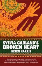 Sylvia Garland's Broken Heart - Helen Harris