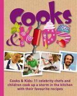Cooks and Kids : Celebrity Chefs Cook Up a Treat for Little Helping Hands - Alan Rustad