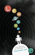 Lemistry : A Celebration of the Work of Stanislaw Lem - Stanislaw Lem
