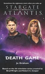 Stargate Atlantis : Death Game : Stargate Atlantis Series : Book 15 - Jo Graham
