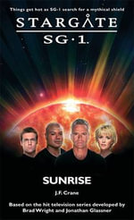Sunrise : Stargate SG-1 Series : Book 17 - J.F. Crane