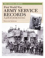 First World War Army Service Records : A Guide for Family Historians - William Spencer