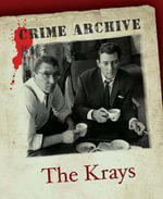 The Krays : Crime Archive - James Morton