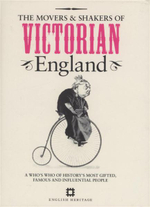 The Movers and Shakers of Victorian England : A Who's Who of History's Most Gifted, Famous and Influential People - PJ Harris