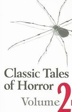 Classic Tales of Horror : Volume 2