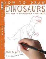 How to Draw Dinosaurs and Other Prehistoric Creatures : An Art School in a Book - Mark Bergin