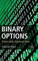 Binary Options : Fixed Odds Financial Bets - Hamish Raw